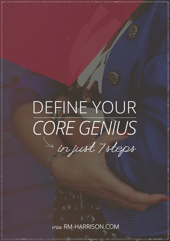 7 Steps to Defining Your Core Genius - Attract better people, sell with less effort, and get better results. | RM-Harrison.com #businessadvice #sales #marketing #branding #smallbusiness
