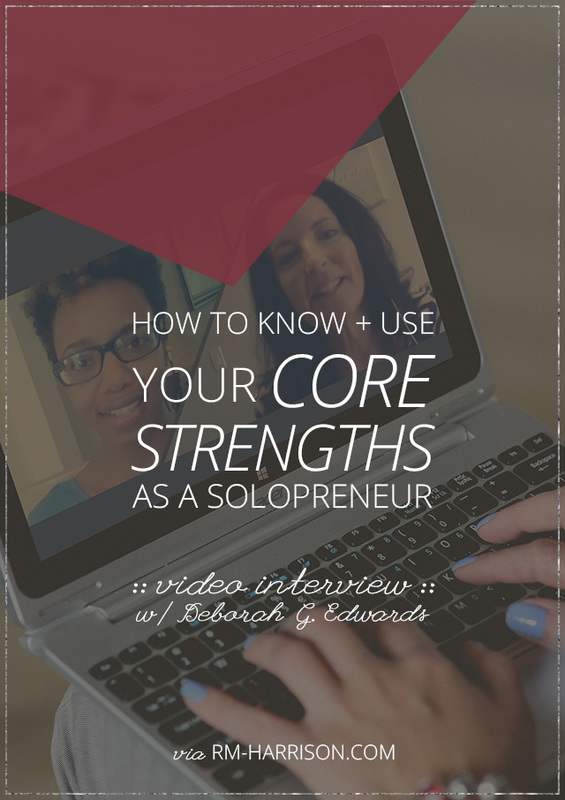 :: VIDEO :: How To Know + Use Your Core Strengths As a Solopreneur | RM-Harrison.com #businessadvice #strategy #branding